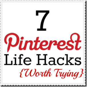 7 Pinterest Life Hacks Worth Trying