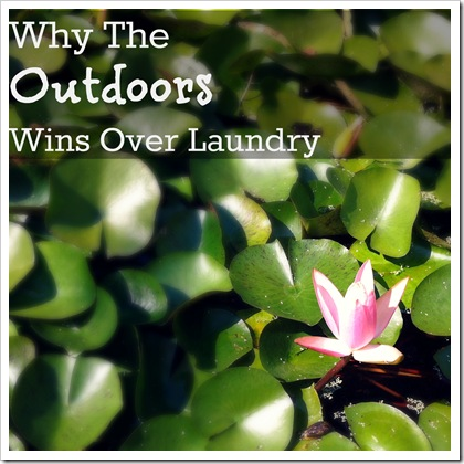 why the outdoors wins over laundry
