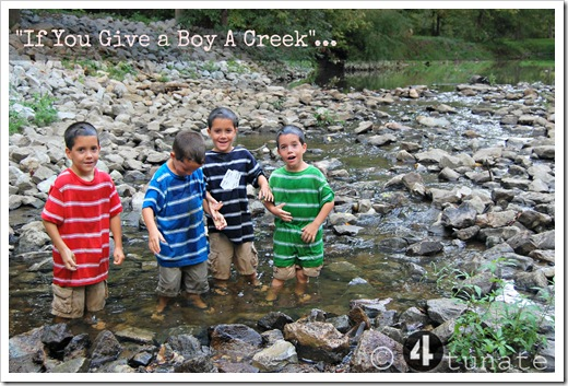 if you give a boy a creek