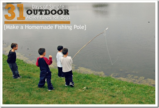 Day 20 Make a homemade diy cane fishing pole simple outdoor adventures for boys