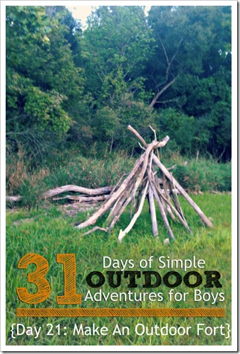 Day 21 Build An Outdoor Fort Simple Outdoor Adventures for Boys