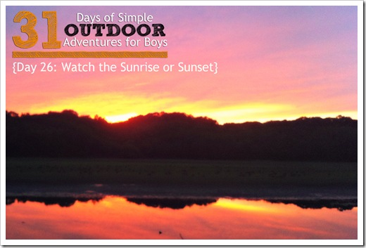 Day 26 Watch the Sunrise or Sunset Simple Outdoor Adventures for Boys
