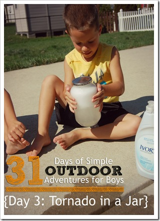 Day 3 Tornado in a Jar Simple Outdoor Adventures for Boys