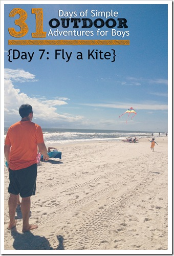 Day 7 Fly a Kite Simple Outdoor Adventures for Boys