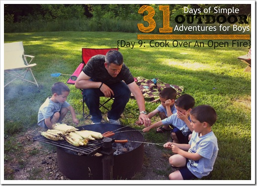 Day 9 Cook Over An Open Fire Siimple Outdoor Adventures for Boys