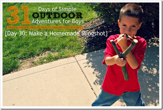 Day 30 Make a Homemade Slingshot DIY Simple Outdoor Adventures for Boys