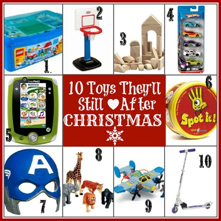 10 Toys They'll Still Love After Christmas