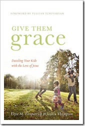 give them grace - elyse m. fitzpatrick and jessica thompson