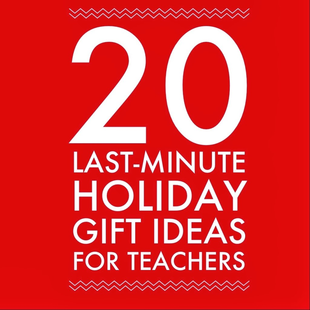 20 Last-Minute Gift Ideas for Teachers
