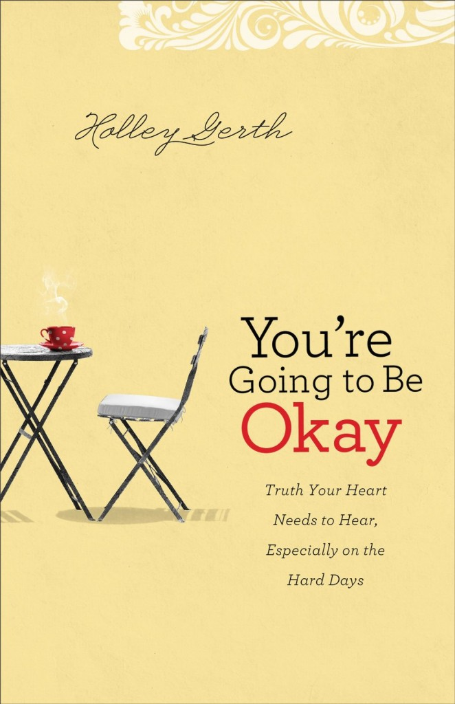 Youre-Going-to-Be-Okay-by-Holley-Gerth-Cover