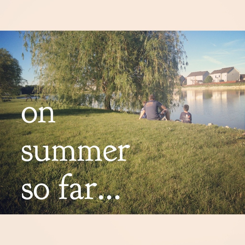 on-summer-so-far
